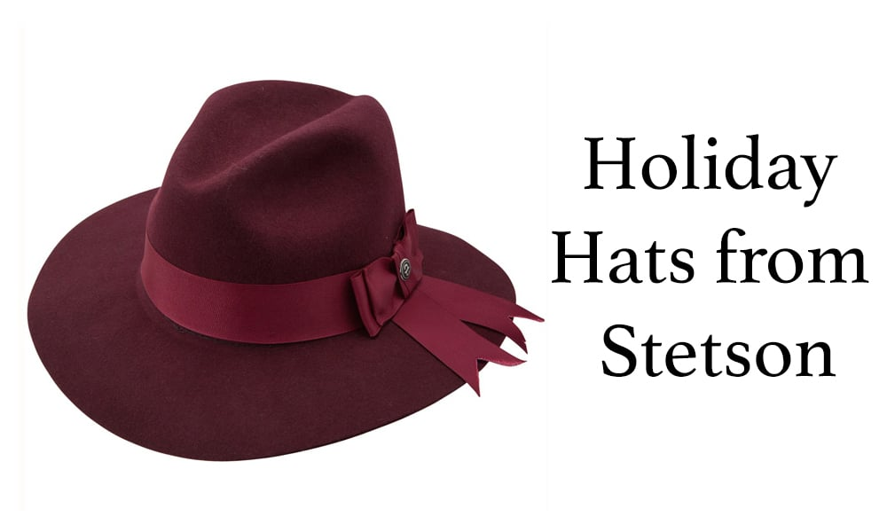 Holiday hats from Stetson