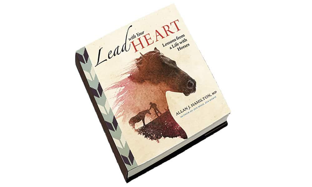 Lead With Your Heart Book Allan J. Hamilton Cowgirl Magazine