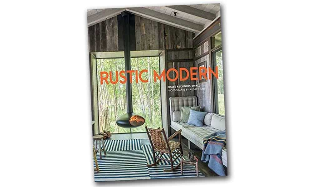 Rustic Modern Books We Love Chase Reynolds Ewald Audrey Hall Cowgirl Magazine
