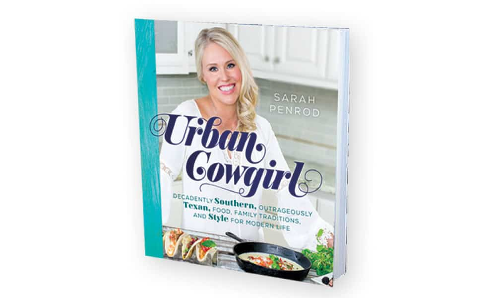 Urban Cowgirl Cookbook Sarah Penrod Cowgirl Magazine