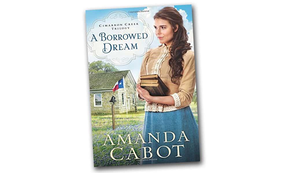 A Borrowed Dream Amanda Cabot Cowgirl Magazine