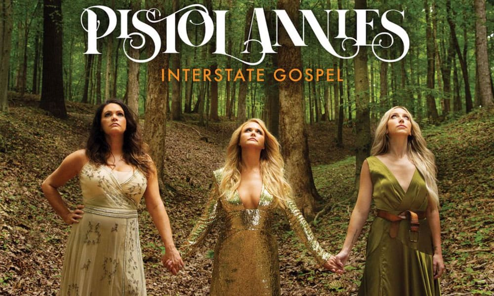 Prepare Yourselves For Interstate Gospel By The Pistol Annies cowgirl magazine