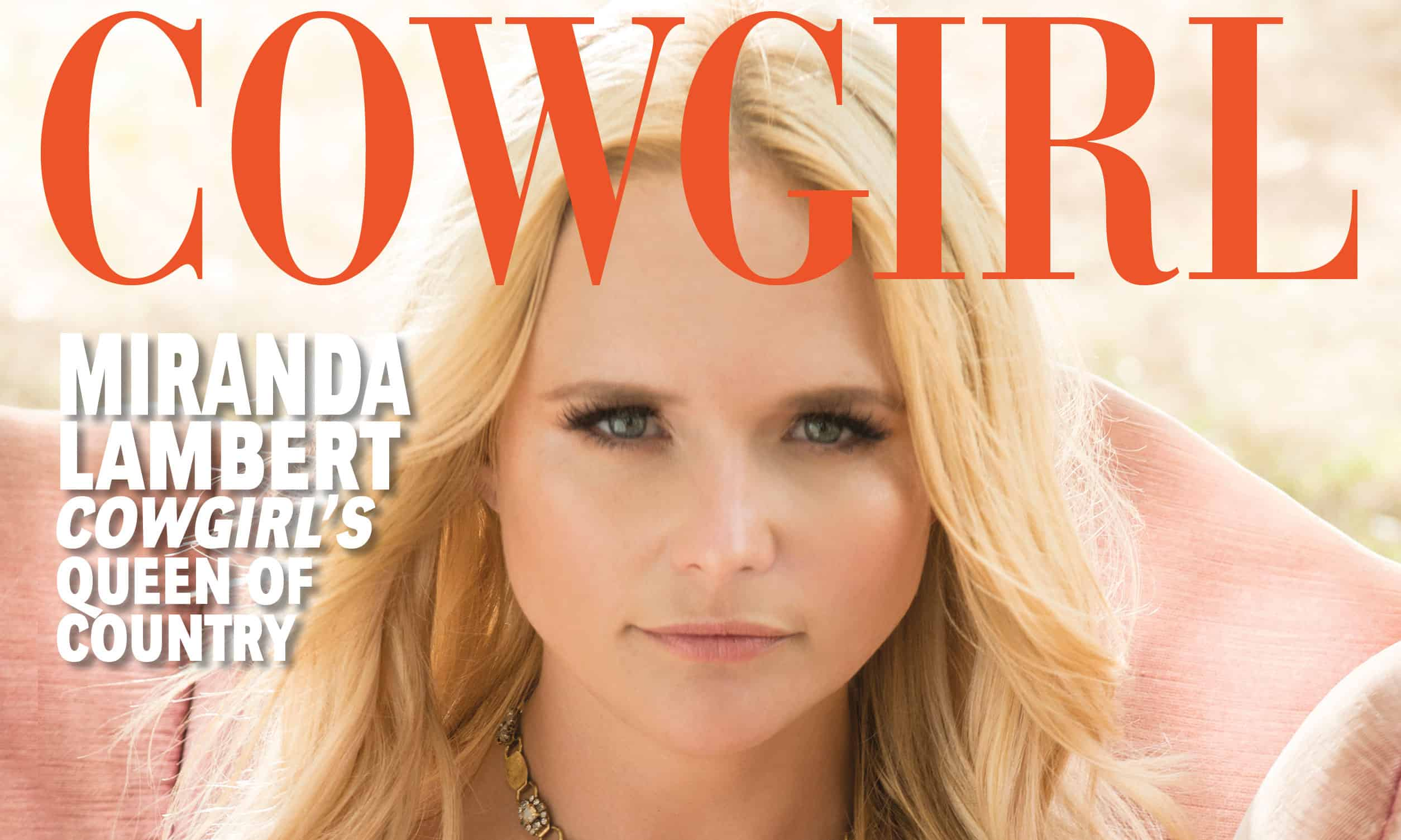 Current COWGIRL Magazine Cover Girl, Miranda Lambert, Launches her new single.