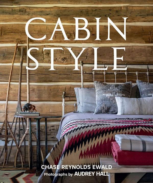 cabin style chase reynolds ewald audrey hall book cover cowgirl magazine